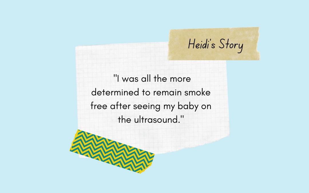 Smoke Free During Pregnancy: Heidi's Story